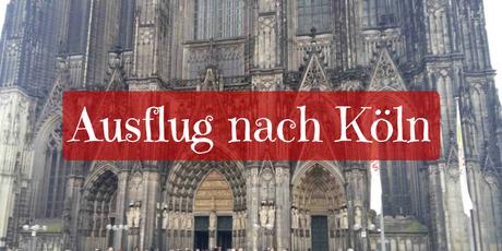 Ausflug nach Köln Kölner Dom