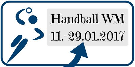 Handball WM 2017 in Frankreich