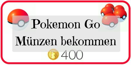 Münzen in Pokemon Go bekommen