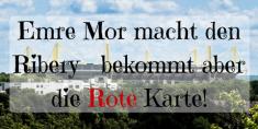 Ribery-Emre-Mor-Rote-Karte.png