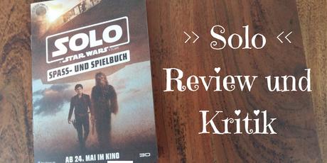 Solo Star Wars Story Kritik