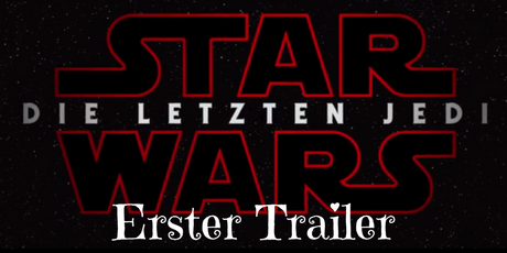 Erster Trailer Star Wars 8
