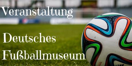 Veranstaltung Talkrunde Deutsches Fußballmuseum