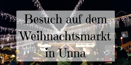 Besuch auf dem Weihnachtsmarkt Unna