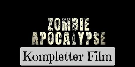 Zombie Apokalypse Zombiefilm