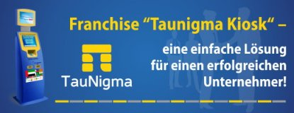 Franchise TauNigma Kiosk für stabile hohe Erträge.