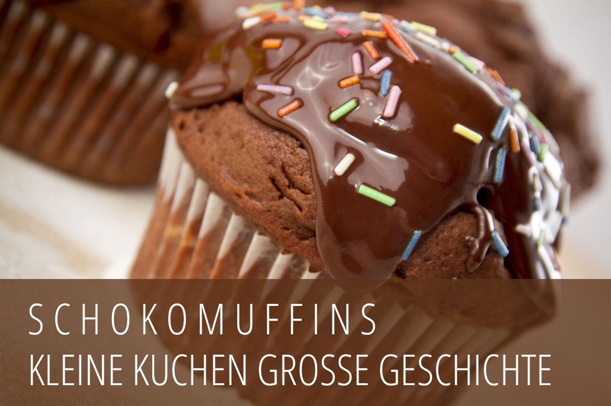 Schokomuffins - Kleine Kuchen große Geschichte