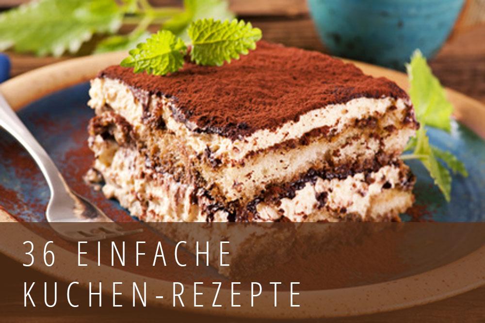 Einfache Kuchenrezepte - Kuchen Rezepten einfach zum nachbacken