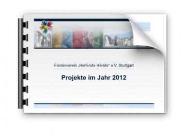 """Gemeinnützige Projekte der Fördervereins """"Helfende Hände e.V."""" Stuttgart im Jahr 2012"""