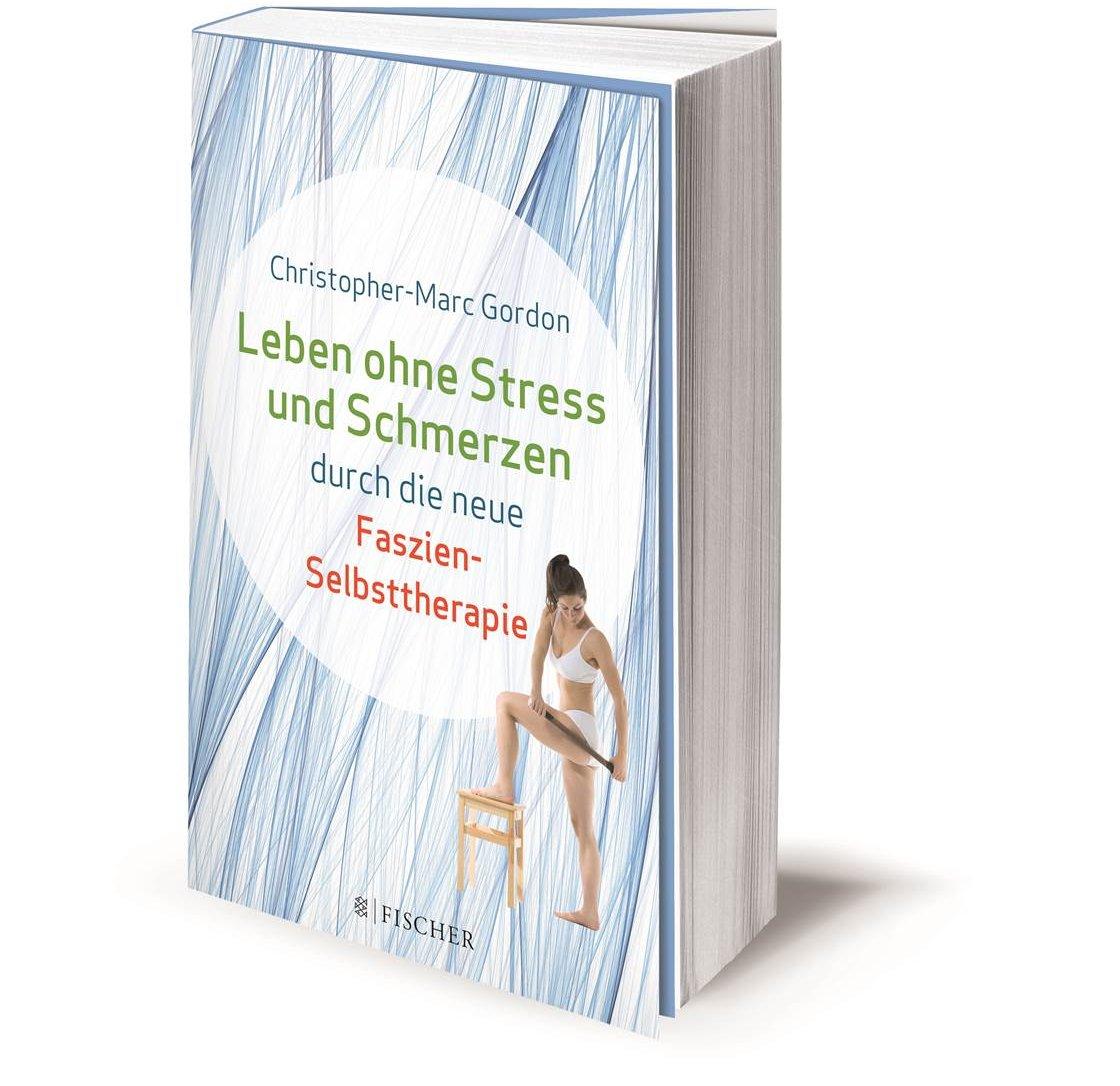 Leben ohne Stress und Schmerzen durch die neue Faszien-Selbsttherapie (Fischer Paperback) kaufen