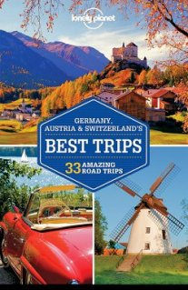Lonely Planet Germany, Austria & Switzerland's Best Trips Travel Guide
