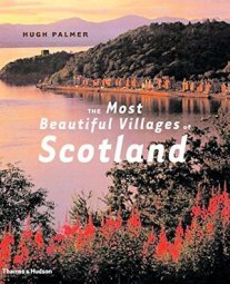 The Most Beautiful Villages of Scotland by Thames & Hudson