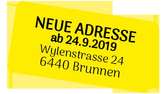Neue Adresse ab 24.9.2019 Wylenstrasse 24, 6440 Brunnen