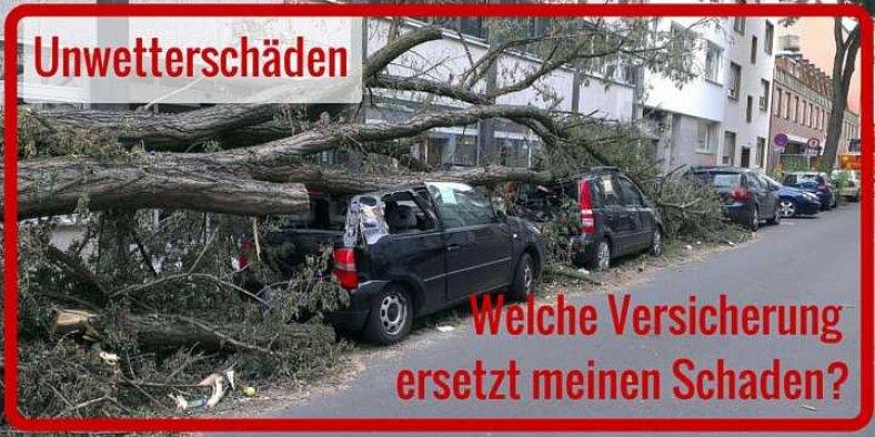 Unwetterschaden - welche Versicherung zahlt
