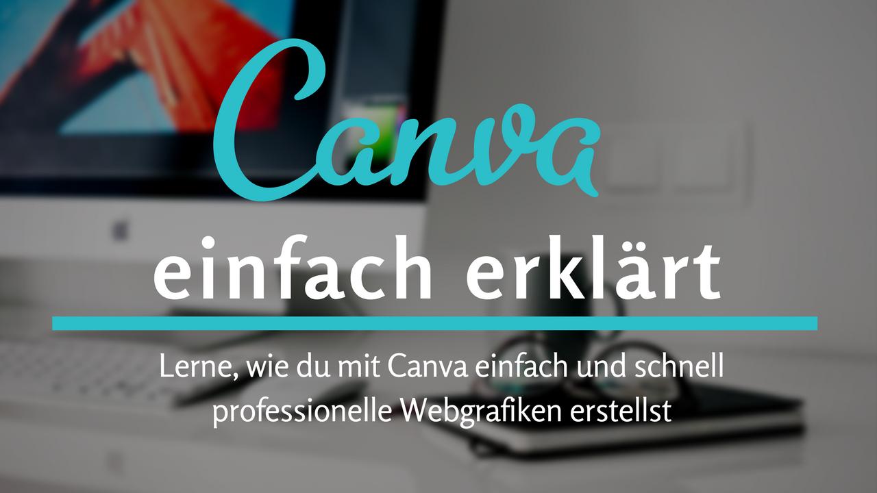 Canva einfach erklärt - Online Kurs