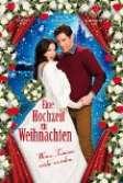 Weihnachts Liebesfilme - Eine Hochzeit zu Weihnachten