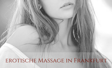 Erotik Massage in Frankfurt