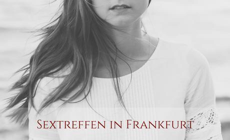 Sextreffen Frankfurt