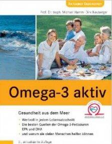 Omega-3 aktiv - Die besten Quellen für die Omega-3-Fettsäuren EPA und DHA