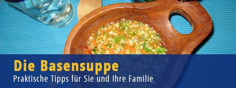 Basensuppe - Der Start in die basische Ernährung und Ernährungsumstellung