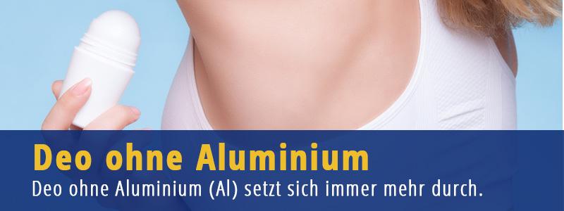 Deo ohne Aluminium - Aluminium im Deodorant