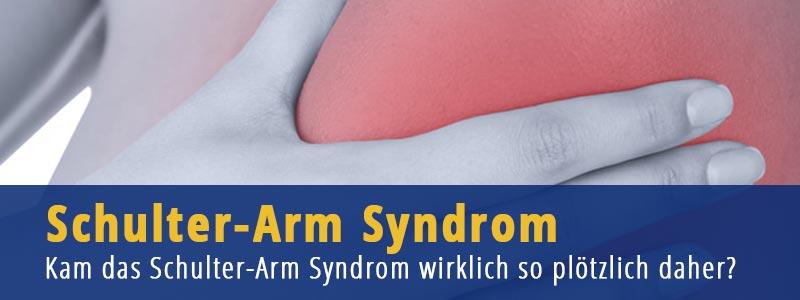 Schulter-Arm Syndrom - Kam das Schulter-Arm Syndrom wirklich so plötzlich daher?
