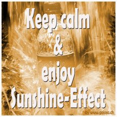 keeo calm & enjoy Sunshine-Effect