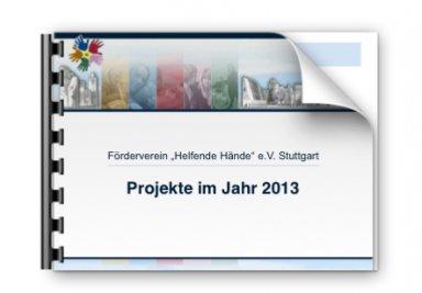 """Gemeinnützige Projekte der Fördervereins """"Helfende Hände e.V."""" Stuttgart im Jahr 2013"""