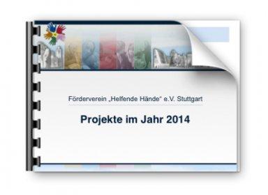 """Gemeinnützige Projekte der Fördervereins """"Helfende Hände e.V."""" Stuttgart im Jahr 2014"""