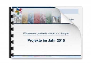 """Gemeinnützige Projekte der Fördervereins """"Helfende Hände e.V."""" Stuttgart im Jahr 2015"""
